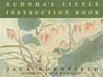 Buddha's Little Instruction Book <br> By: Jack Kornfield