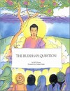Buddha's Question <br> By: Rowe, W.W.