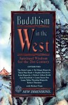Buddhism in the West: Spiritual Wisdom for the 21st Century <br> By: Toms et al.