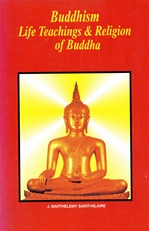Buddhism, Life, Teachings, and Religion of Buddha <br> By: Saint Hilaire, J.B.