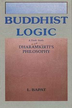 Buddhist Logic: A Fresh Study of Dharmakirti's Philosophy  <br> By: Bapat
