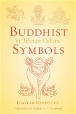 Buddhist Symbols in Tibetan Culture <br> By: Dagyab Rinpoche