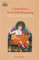 Chandrakirti's Sevenfold Reasoning: Meditation on the Selflessness of Persons <br> By: Chandrakirti, Wilson, Joe