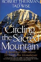 Circling the Sacred Mountain <br> By: Thurman, Robert and Tad Wise