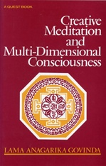 Creative Meditation & Multidimensional Conciousness <br> By: Govinda, Lama