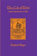 Cult of Tara: Magic and Ritual in Tibet <br> By: Beyer