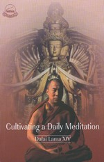 Cultivating a Daily Meditation <br> By: Dalai Lama XIV