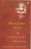 Dalai Lama, My Son <br> By: Diki Tsering