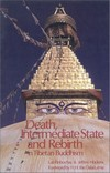 Death, Intermediate State and Rebirth in Tibetan Buddhism <br> By: Lati Rinbochay