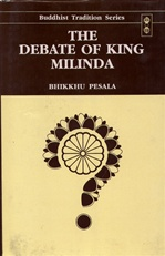 Debate of King Milinda <br> By: Pesala