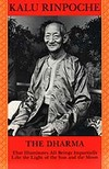 Dharma: That Illuminates All Beings <br> By: Kalu Rinpoche
