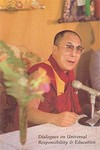 Dialogues on Universal Responsibilty & Education <br> By: Dalai Lama