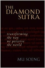 Diamond Sutra: Transforming the Way we perceived the World, Mu Soeng
