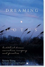 Dreaming in the Lotus: Buddhist Dream Narrative, Imagery & Practice <br> By: Young, Serinity