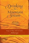 Drinking the Mountain Stream: Songs of Tibet's Beloved Saint, Milarepa <br> By: Milarepa, tr. Kunga Lama
