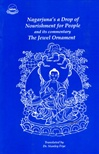 Nagarjuna's a Drop of Nourishment for People  and its commentary The Jewel Ornament<br> By: Nagarjuna, tr. Frye