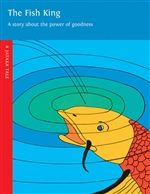 Fish King: A story about the power of goodness  A Jataka Tale