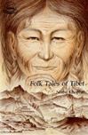 Folk Tales of Tibet <br> By: Norbu Chopel