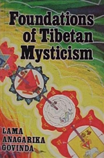 Foundations of Tibetan Mysticism <br> By: Govinda Lama