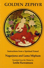 Golden Zephyr: Instructions from a Spiritual Friend <br> By: Nagarjuna & Mipham Rinpoche