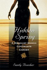 Hidden Spring: A Buddhist Woman Confronts Cancer  <br> By: Boucher, Sandy