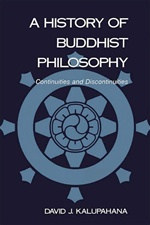 History of Buddhist Philosophy: Continuities and Discontinuities  (Paperback)<br> By: Kalupahana, David