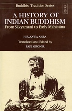 History of Indian Buddhism: From Sakyamuni to Early Mahayana