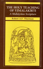 Holy Teaching of Vimalakirti; A Mahayana Scripture