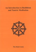Introduction to Buddhism and Tantric Meditation <br> By: Dalai Lama
