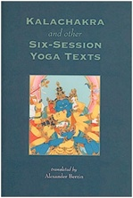 Kalachakra and Other Six-session Yoga Texts