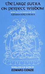 Large Sutra on Perfect Wisdom: With the Divisions of the Abhisamayalankara <br> By: Conze, Edward (tr/ed)
