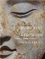 Meditation, Buddhist Way of Tranquility & Insight <br> By: Kamalasila