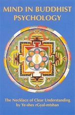 "Mind in Buddhist Psychology: A Translation of Ye-shes rgyal-mtshan's ""The Necklace of Clear Understanding"" <br> By: Ye-shes rGyal-mthan, Leslie S Kawamura, and Herbert V Guenther"