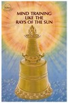 Mind Training Like the Rays of the Sun <br> By: Nam Kha Pel, tr. Beresford & Russel