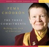Three Commitments: Walking the Path of Liberation (Audio CD)