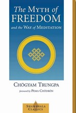 Myth of Freedom and the Way of Meditation <br> By: Chogyam Trungpa