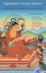 Nagarjuna's Seventy Stanzas: A Buddhist Psychology of Emptiness <br> By: Komito, David