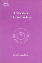 Necklace of Good Fortune <br>  By: Lam Rim, Geshe