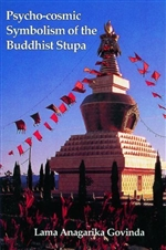 Psychocosmic Symbolism of the Buddhist Stupa  <br>  By: Govinda Lama