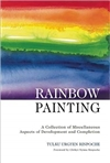 Rainbow Painting: A Collection of Miscellaneous Aspects of Development and Completion <br>  By: Urgyen Tulku Rinpoche