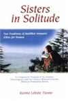 Sisters in Solitude: Two Traditions of Buddhist Monastic Ethics for Women