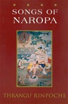 Songs of Naropa <br>  By: Thrangu Rinpoche