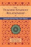 Teacher - Student Relationship <br> By: Jamgon Kongtrul Lodro Thaye