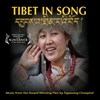 Tibet in Song  <br> Ngawang Choepel