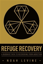 Refuge Recovery A Buddhist Path to Recovering from Addiction