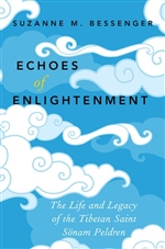 Echoes of Enlightenment: The Life and Legacy of the Tibetan Saint Sonam Peldren