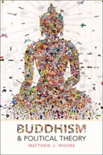 Buddhism and Political Theory,  Matthew J. Moore