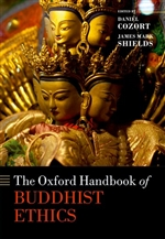 Oxford Handbook of Buddhist Ethics, Daniel Cozort; James Mark Shields