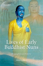 Lives of Early Buddhist Nuns: Biographies as History Alice Collett
