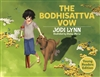 The Bodhisattva Vow: Young Readers Edition By: Jodi Lynn
